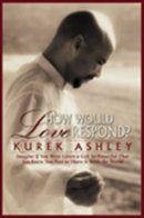 How would love respond by Kurek Ashley