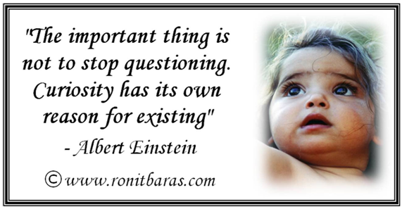 The important thing is not to stop questioning. Curiosity has its own reason for existing - Albert Einstein