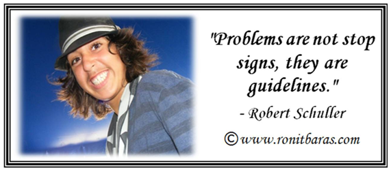 Problems are not stop signs, they are guidelines - Robert Schuller