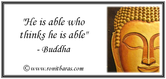 He is able who thinks he is able - Buddha