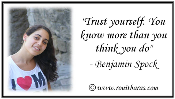 Trust yourself. You know more than you think you do - Benjamin Spock