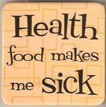 Health food makes me sick poster