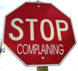 Complaint-free Life: What are you complaining for?