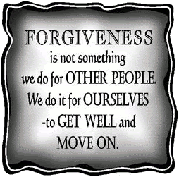 Forgiveness is something we do for ourselves