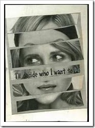 "magazine cut-outs of facial features. Caption says ""I decide who I want to be"""