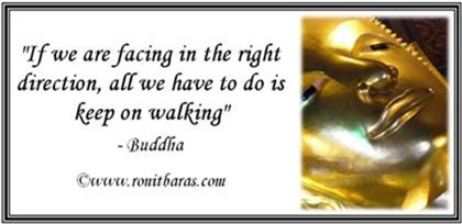 If we are facing in the right direction, all we have to do is keep on walking