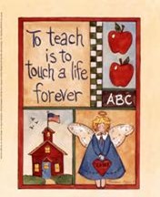 To teach is to touch a life forever