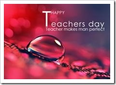 Happy Teachers Day. Teachers make man perfect