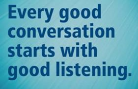 Every good conversation starts with a good listener