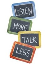Listen more talk less - a tip on how to listen
