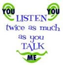 Listen twice as muh as you talk