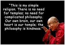 Dalai Lama's philosophy is kindness