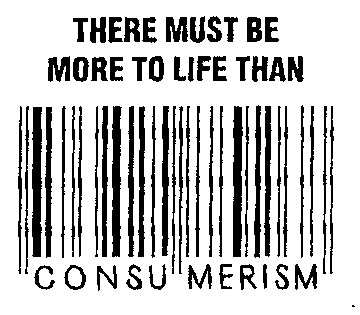 There must be more to life than consumerism
