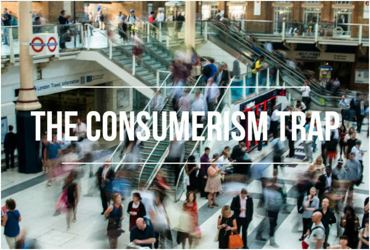 The Consumerism Trap
