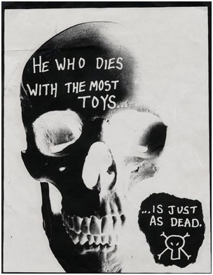 He who dies with the most toys is just as dead