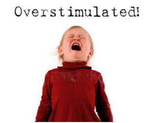 Overstimulation result: a screaming child