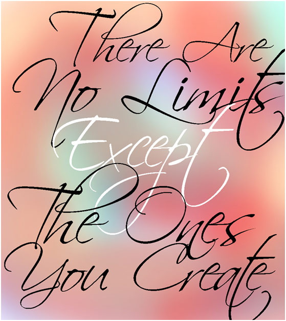 There are no limits except the ones you create (to love without boundaries)