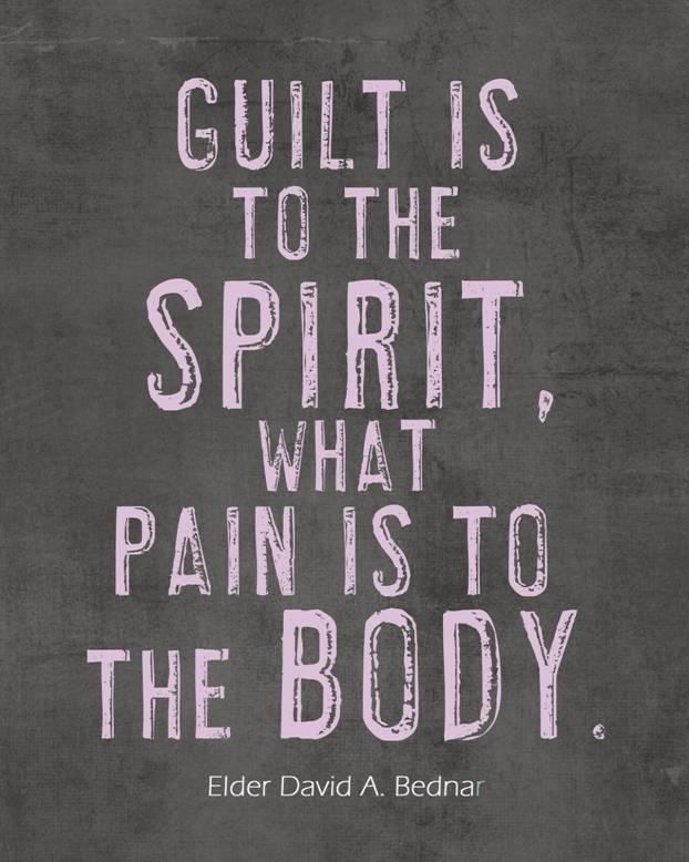 Guilt is to the spirit what pain is to the body