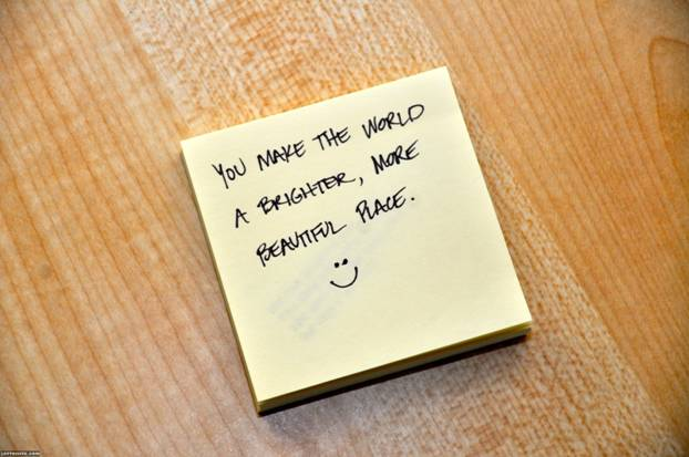 "Post it note with ""You make the world a brighter, more beautiful place"""