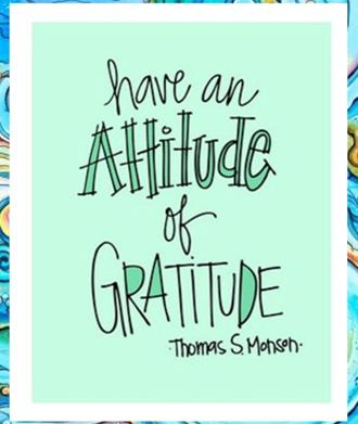 Have an attitude of gratitude - Thomas S. Monson