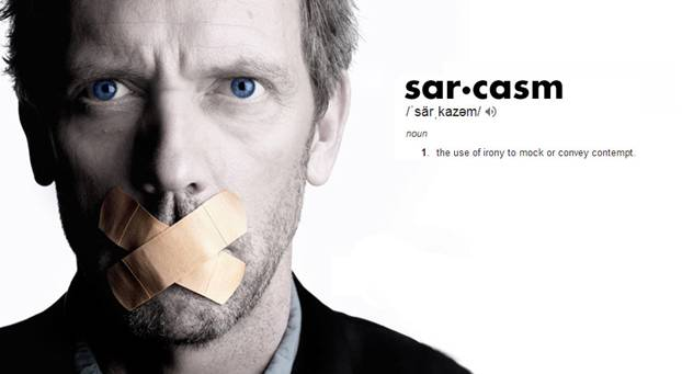 "Dr. House with bandaid over his mouth and the definition of the word ""sarcasm"""