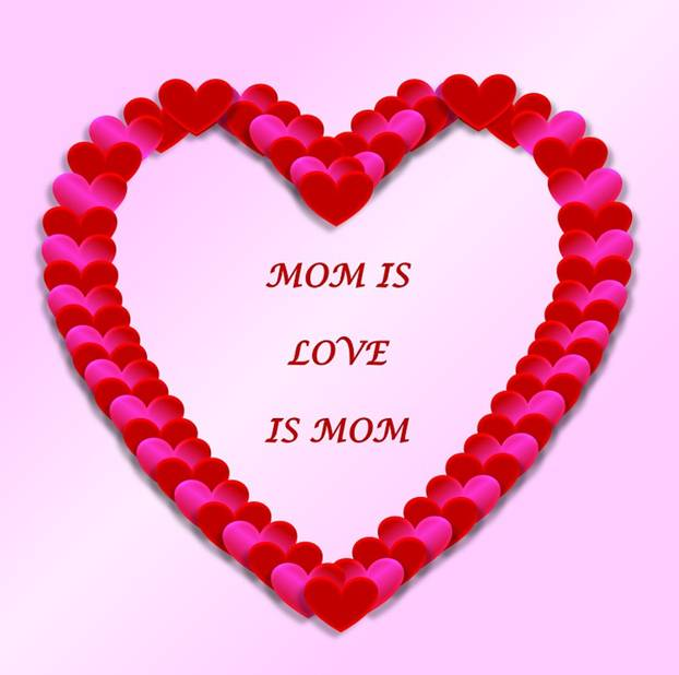 Mom is Love is Mom written inside a heart made of hearts