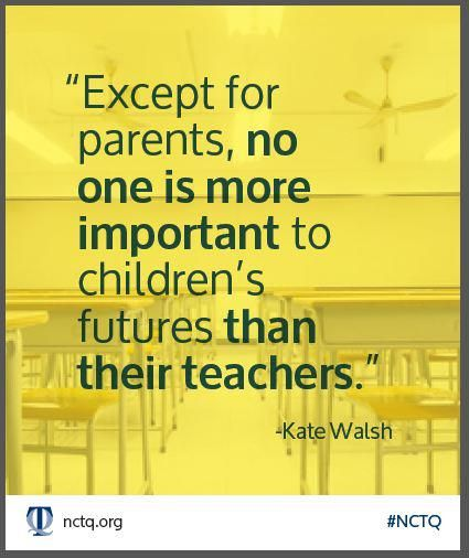Except for parents, no one is more important to children's future than their teachers - Kate Wash