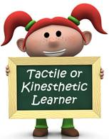 Tactile or kinesthetic learning
