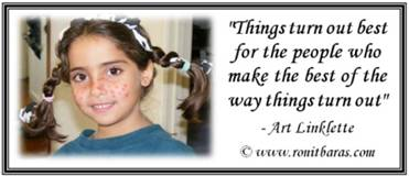 Things turn out best for the people who make the best of the way things turn out - Art Linklette