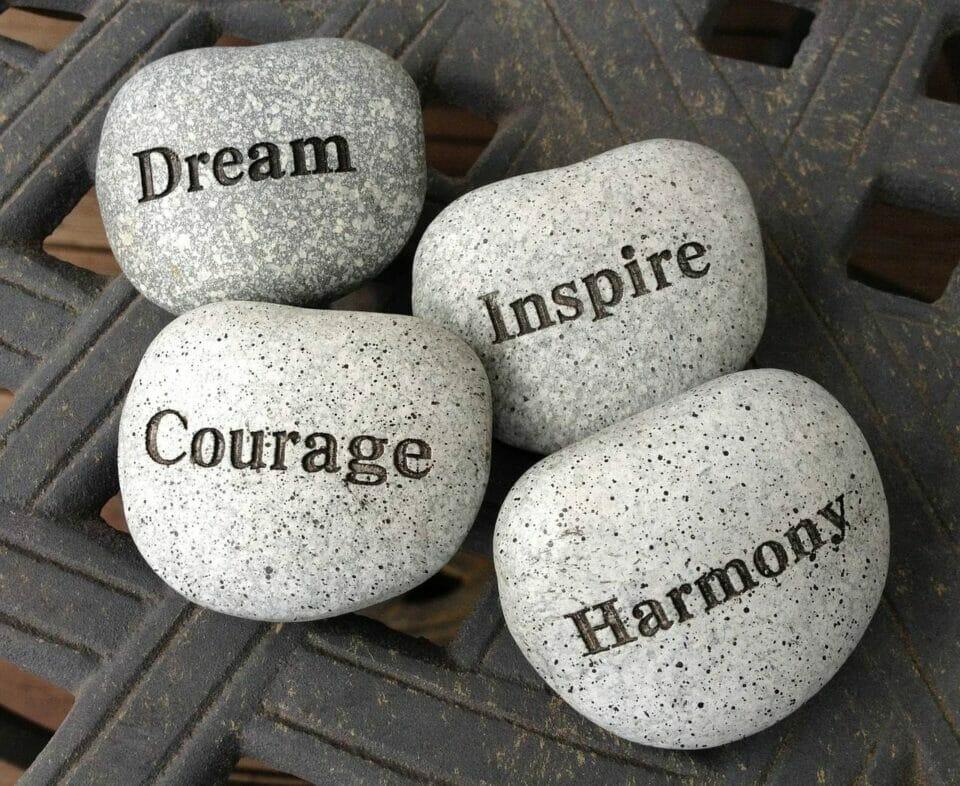 Dream, Courage, Inspire, Harmony